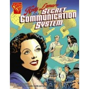 Hedy Lamarr and a Secret Communication System by Trina Robbins