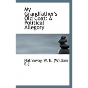 My Grandfather's Old Coat by Hathaway W E (William E )