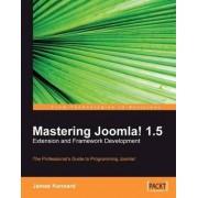 Mastering Joomla! 1.5 Extension and Framework Development by James Kennard