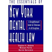 The Essentials of New York Mental Health Law by Stephen H. Behnke