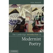 The Cambridge Introduction to Modernist Poetry by Peter Howarth