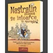 Nastratin Hogea Se Intoarce In Mormant