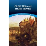 Great German Short Stories by Evan Bates