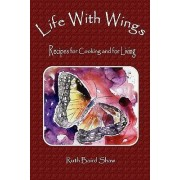 Life With Wings by Ruth Baird Shaw