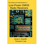 The Design and Implementation of Low-power CMOS Radio Receivers by Derek Shaeffer