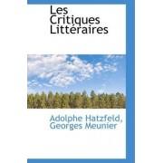 Les Critiques Litteraires by Adolphe Hatzfeld