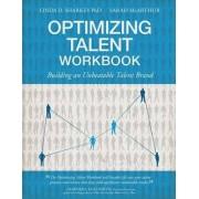 Optimizing Talent Workbook by Linda D Sharkey