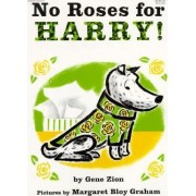 No Roses for Harry! by Gene Zion
