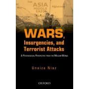 Wars, Insurgencies and Terrorist Attacks by Unaiza Niaz