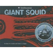 Giant Squid: Searching for a Sea Monster by M Mary Cerullo