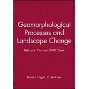 Geomorphological Processes and Landscape Change by David Laurence Higgitt