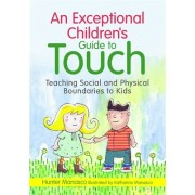 An Exceptional Children's Guide to Touch: Teaching Social and Physical Boundaries to Kids