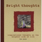 Bright Thoughts by Department of Psychiatry Tom Burns