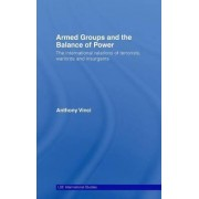 Armed Groups and the Balance of Power by Anthony Vinci