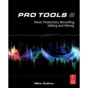 Pro Tools 8 by Mike Collins