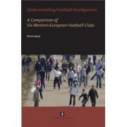 Understanding Football Hooliganism by Ramon Spaaij