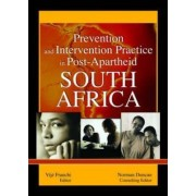 Prevention and Intervention Practice in Post-Apartheid South Africa by Vije Franchi
