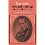 Baudelaire: Selected Writings on Art and Artists by Charles Baudelaire