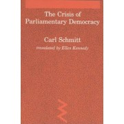 The Crisis of Parliamentary Democracy by Carl Schmitt