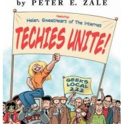 Techies Unite by Peter Zale