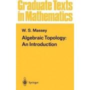 Algebraic Topology: v. 56 by W. S. Massey