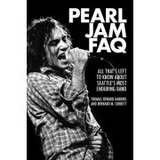 Pearl Jam FAQ: All That's Left to Know about Seattle's Most Enduring Band