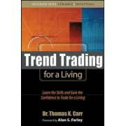 Trend Trading for a Living by Thomas K. Carr