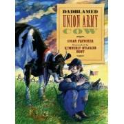 Dadblamed Union Army Cow by Susan Fletcher