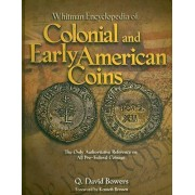 Whitman Encyclopedia of Colonial and Early American Coins by Q David Bowers