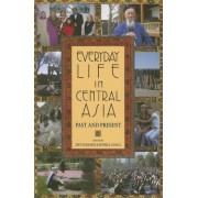 Everyday Life in Central Asia by Jeff Sahadeo