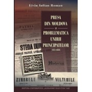 Presa din Moldova şi problematica unirii Principatelor (1855-1858)