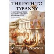 The Path to Tyranny by Michael E Newton