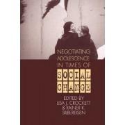 Negotiating Adolescence in Times of Social Change by Lisa J. Crockett