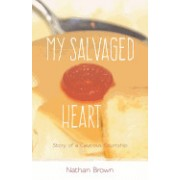 My Salvaged Heart: Story of a Cautious Courtship