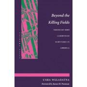 Beyond the Killing Fields by Usha Welaratna