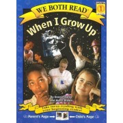 When I Grow Up by Dennis Haley