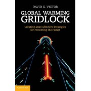 Global Warming Gridlock by David G. Victor