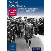 Oxford AQA History for A Level: Democracy and Nazism: Germany 1918-1945 by Robert Whitfield