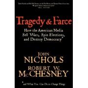 Tragedy and Farce by John Nichols