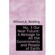 No. 3 Our Near Future by William A Redding