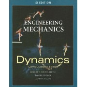 Engineering Mechanics: Dynamics - Computational Edition - SI Version by Robert Soutas-Little