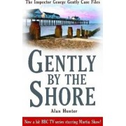 Gently By the Shore by Mr. Alan Hunter