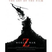 World War Z: The Art of the Film by Max Brooks
