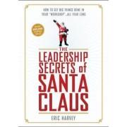 The Leadership Secrets of Santa Claus by Eric Harvey