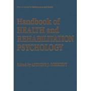 Handbook of Health and Rehabilitation Psychology by Anthony J. Goreczny
