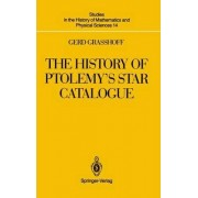 The History of Ptolemy's Star Catalogue by Gerd Grashoff