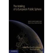 The Making of a European Public Sphere by Ruud Koopmans