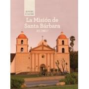 La Mision de Santa Barbara (Discovering Mission Santa Barbara)