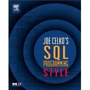 Joe Celko's SQL Programming Style by Joe Celko