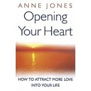 Opening Your Heart: How to Attract More Love Into Your Life